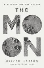 """The Moon: A History for the Future,"" by Oliver Morton."