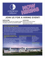 American Dream will be hosting a series of hiring events, beginning on July 24 in Lyndhurst and leading up to the center's anticipated Oct. 25 opening.