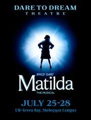 "Dare to Dream Theatre will present ""Matilda the Musical"" in Sheboygan on July 25-28, 2019."