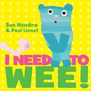 """I Need to Wee"" by Sue Hendra & Paul Linnet"