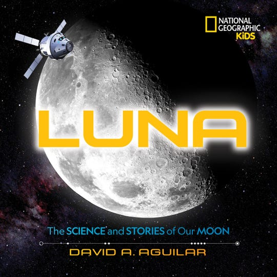 """Luna: The Science and Stories of Our Moon"" by David A. Aguilar"