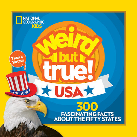"""Weird but True! USA"" from National Geographic Kids"