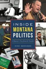 """Inside Montana Politics"" by Mike Dennison"