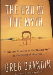 """The End of the Myth"" by Greg Grandin"