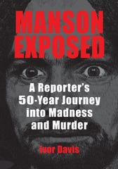 Ventura resident Ivor Davis recounts his experiences covering the Charles Manson murders in his new book.