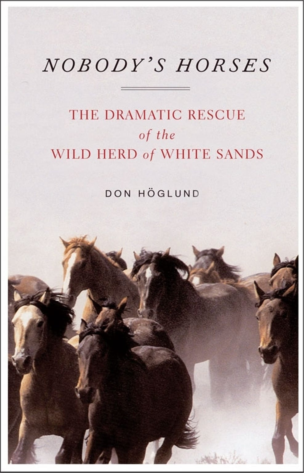 "Don Hoglund chronicled the story of the capture and adoption of the White Sands horse herd in his book ""Nobody's Horses."""