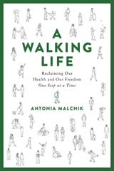 """A Walking Life"" by Antonia Malchik."