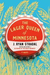"""""""The Lager Queen of Minnesota,"""" by J. Ryan Stradal."""