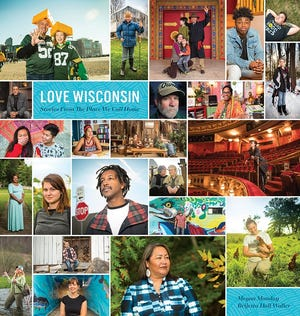 """Love Wisconsin: Stories from the Place We Call Home"" by Megan Monday and Brijetta Hall Waller"