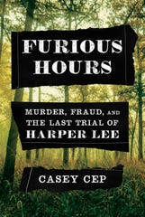 """""""Furious Hours: Murder, Fraud, and the Last Trail of Harper Lee"""" is the debut book of Casey Cep."""