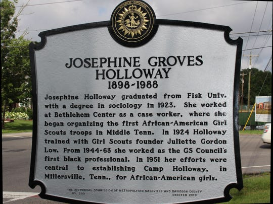 "Josephine Groves Holloway was a civil rights pioneer and founder of Middle Tennessee's first Girl Scout troops for African-American girls in the 1920s. Her troops remained ""unofficial"" until 1943, when Holloway finally successfully petitioned for Troop 200's acceptance. A historical marker in her honor was installed in Nashville. The two-sided plaque also recognizes the Girl Scouts of Middle Tennessee."