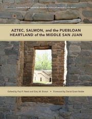 "Paul Reed will talk about his new book ""Aztec, Salmon, and the Puebloan Heartland of the Middle San Juan"" this weekend at Aztec Ruins National Monument."
