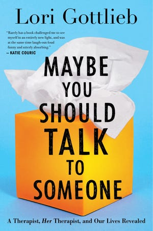 """""""Maybe You Should Talk to Someone,"""" by Lori Gottlieb."""