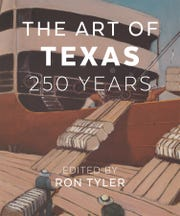 'The Art of Texas: 250 Years' edited by Ron Tyler