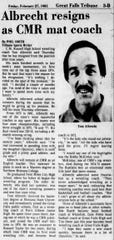 The Great Falls Tribune covered the resignation of CMR wrestling coach Tom Albrecht in 1981.