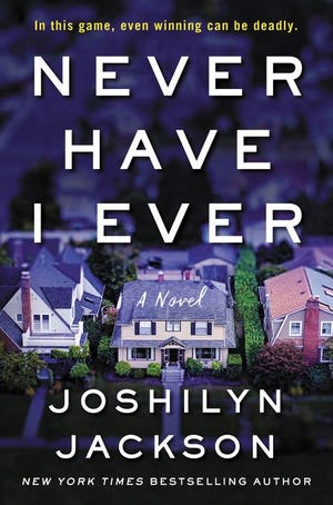 """Never Have I Ever,"" by Joshilyn Jackson."