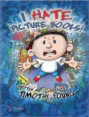 """I Hate Picture Books"" by Timothy Young."