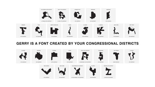 Gerry, a font made of gerrymandered congressional districts across the nation. The project is the product of Ben Doessel,  James Lee and Kevin McGlone.