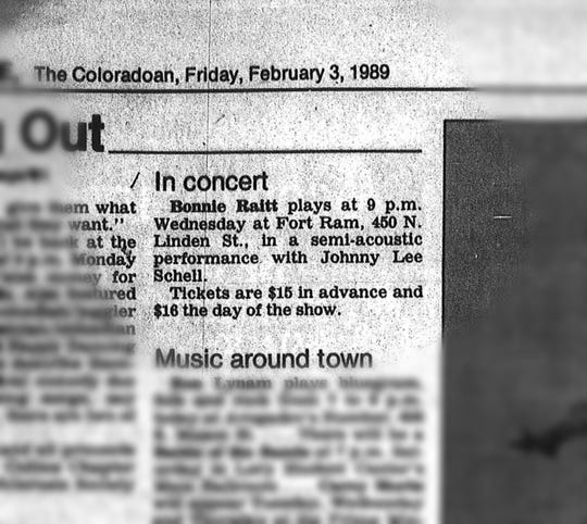 A small story in the Feb. 3, 1989 edition of the Coloradoan mentions Bonnie Raitt's stop through Fort Collins on Feb. 8, 1989 at Fort Ram.