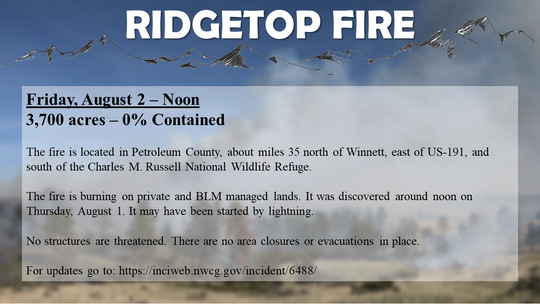 The Ridgetop Fire is burning about 35 miles north of Winnett.