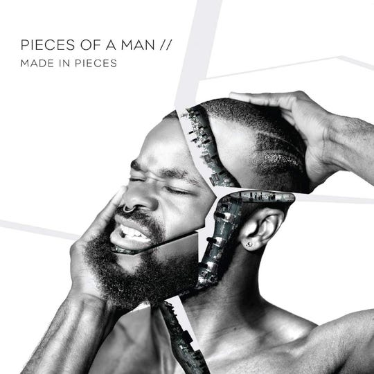 """Made in Pieces"" by Pieces of a Man"
