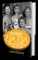 """Finding Zsa Zsa: The Gabors Behind the Legend"" by Sam Staggs"