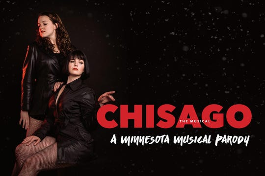 """Chisago: The Musical"" is a parody of the musical ""Chicago"" set in Minnesota."