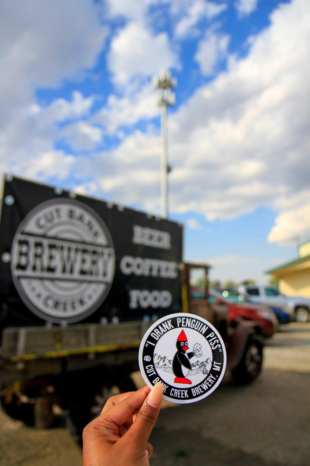 """I drank Penguin Piss @ Cut Bank Creek Brewery"" outside of Cut Bank Creek Brewery"