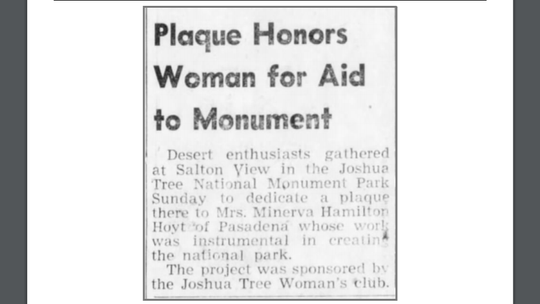 In 1955, a plaque was dedicated to Minerva Hamilton Hoyt for aid to Joshua Tree National Monument Park.