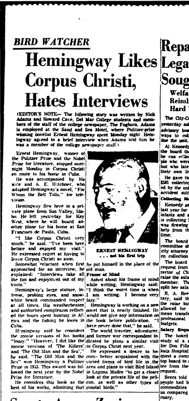 Author Ernest Hemingway agreed to a rare interview with Del Mar College journalism students Nick Adams and Howard Cave in March 1959 when he stopped overnight at the Sand and Sea Resort Hotel on Shoreline Boulevard in Corpus Christi.