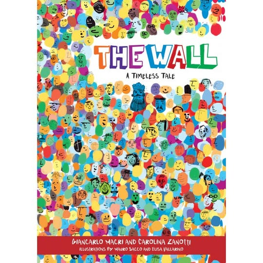 """The Wall: A Timeless Tale,"" by Giancarlo Macri and Carolina Zanotti, illustrated by Maru Sacco and Elisa Vallarino."