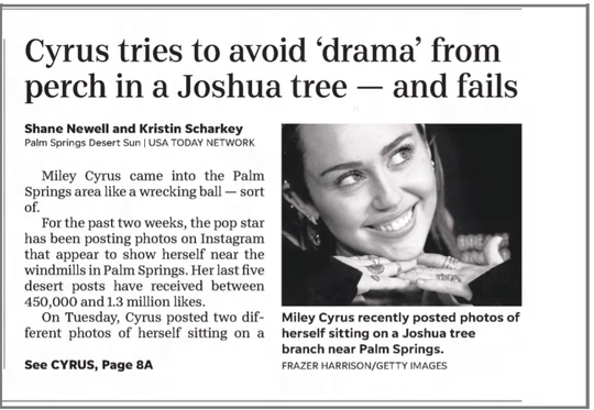 In April 2019, Miley Cyrus received criticism for posing in a Joshua Tree