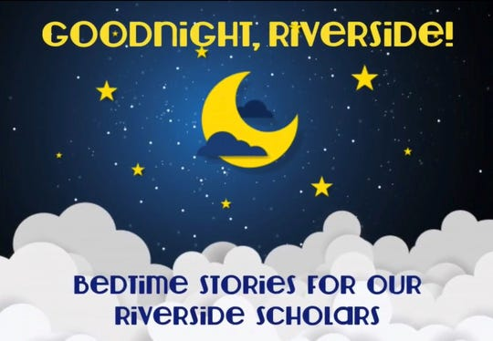 Riverside Elementary School's weekly bedtime story offerings read by teachers has become a hit throughout the school district. They can be viewed on Facebook on the Riverside Rockets page.