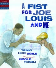 """A Fist for Joe Louis and Me"" by Trinka Hakes Noble."