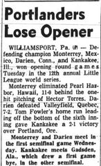 Rose City of Portland, which represented the Far West and was one of only seven teams in the 1958 Little League World Series, lost its opener 2-1 to a team from Illinois.