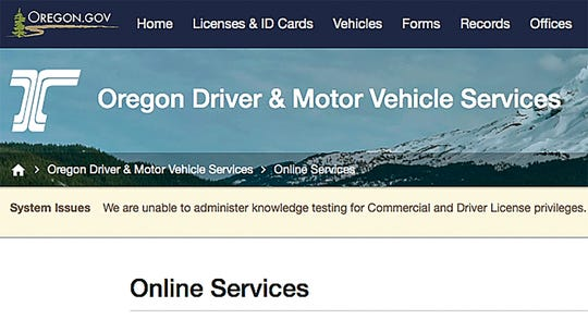 A screenshot of the Oregon Driver & Motor Vehicle Services website shows a message to users that they are having system issues preventing from administering the knowledge testing for Commercial and Driver License privileges.