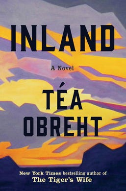 Téa Obreht's 'Inland' a haunted and fantastical Western