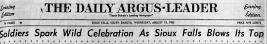 Lead headline of the Aug. 15, 1945 Argus Leader after Japan surrendered in World War II.