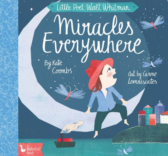 """Walt Whitman: Miracles Everywhere"" by Kate Coombs, illustrated by Carme Lemniscates"