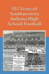 '125 Years of Southwestern Indiana High School Football' is a new book written by Dan Engler.