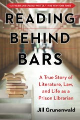 """Reading Behind Bars: A True Story of Literature, Law, and Life as a Prison Librarian"" by Jill Grunenwald."