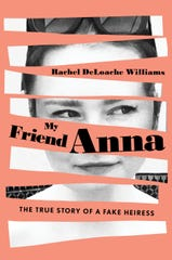 "Knoxville native Rachel DeLoache Williams wrote ""My Friend Anna: The True Story of a Fake Heiress."""