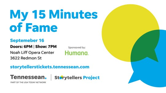 """On Sept. 16, The Tennessean's next Nashville Storytellers event will feature fun, funny and heartwarming tales about """"15 Minutes of Fame."""""""