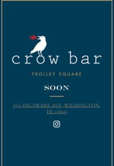 Crow Bar is expected to open in Trolley Square, in an old WSFS bank location, by early September. Owners run La Fia Bistro in downtown Wilmington.
