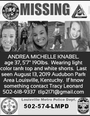 Andrea Michelle Knabel, a single mom from Louisville, Kentucky, has been missing since Aug. 13, 2019, when she was last seen on Fincastle Road in the Audubon Park neighborhood. Knabel has helped search for missing persons herself as a member of Missing in America.