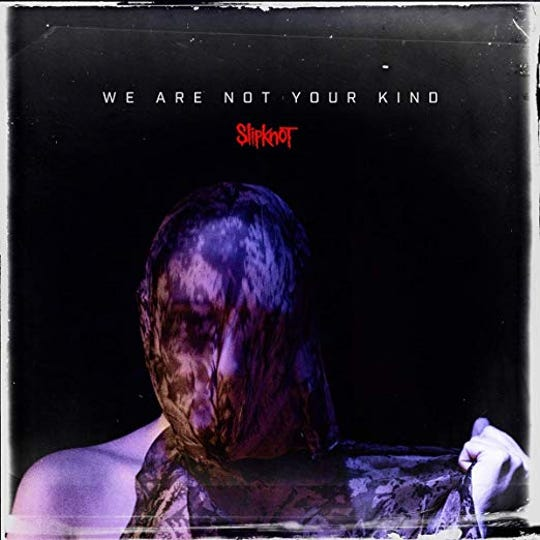 We Are Not Your Kind bySlipknot