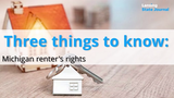 Get basic info on renters rights in Michigan and a link to a guide book with more details and answers to questions
