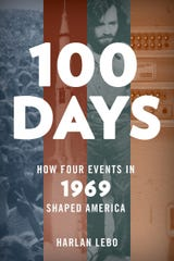 """100 Days: How Four Events in 1969 Shaped America"" by Harlan Lebo."