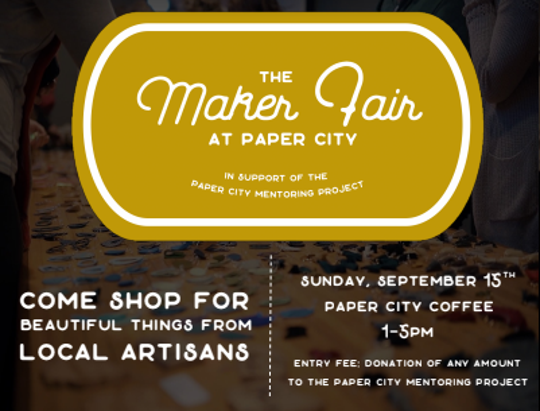 The Paper City Mentoring Project's Maker Fair on Sept. 15 will include products made by local artisans to benefit the Paper City Mentoring Project.