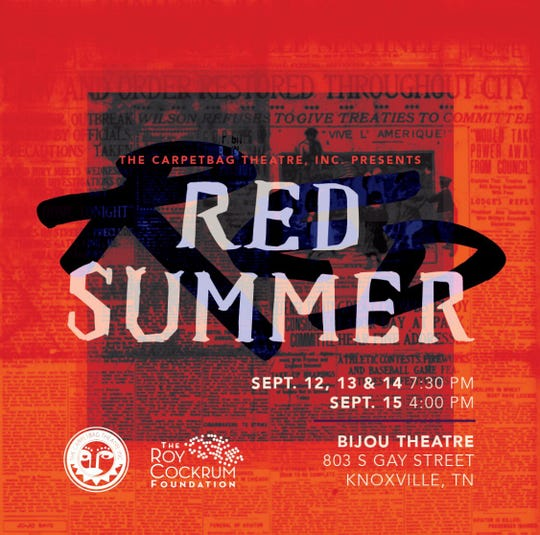 "The Carpetbag Theatre will perform the play ""Red Summer"" from Sept. 12-15 at the Bijou. The play dramatizes the events of the Knoxville Race Riot of 1919."